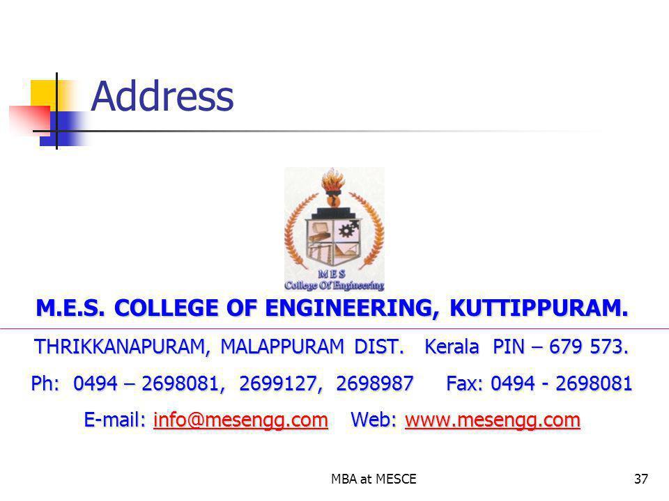 MBA at MESCE37 Address M.E.S.COLLEGE OF ENGINEERING, KUTTIPPURAM.