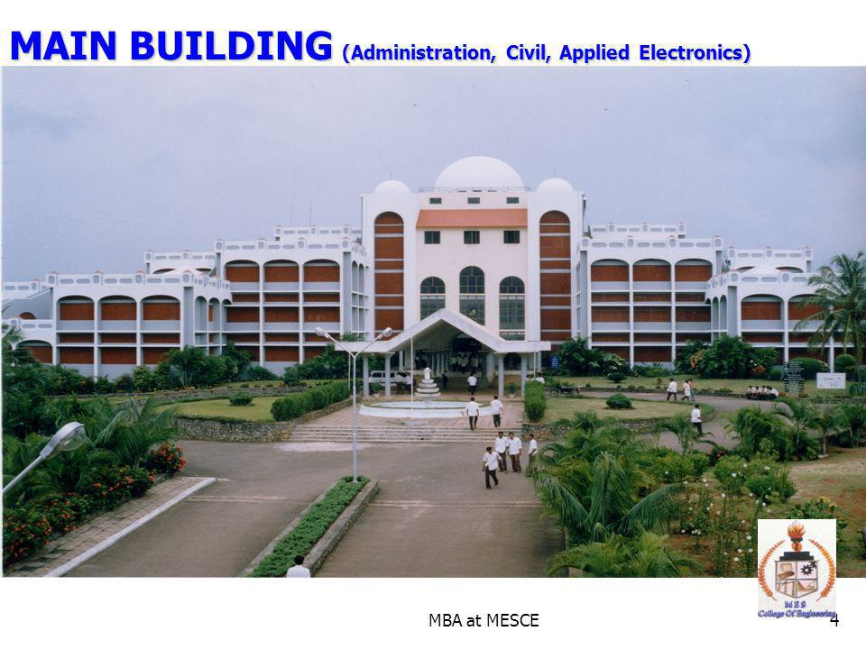 MBA at MESCE4 MAIN BUILDING (Administration, Civil, Applied Electronics)