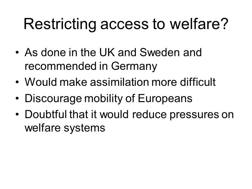 Restricting access to welfare.
