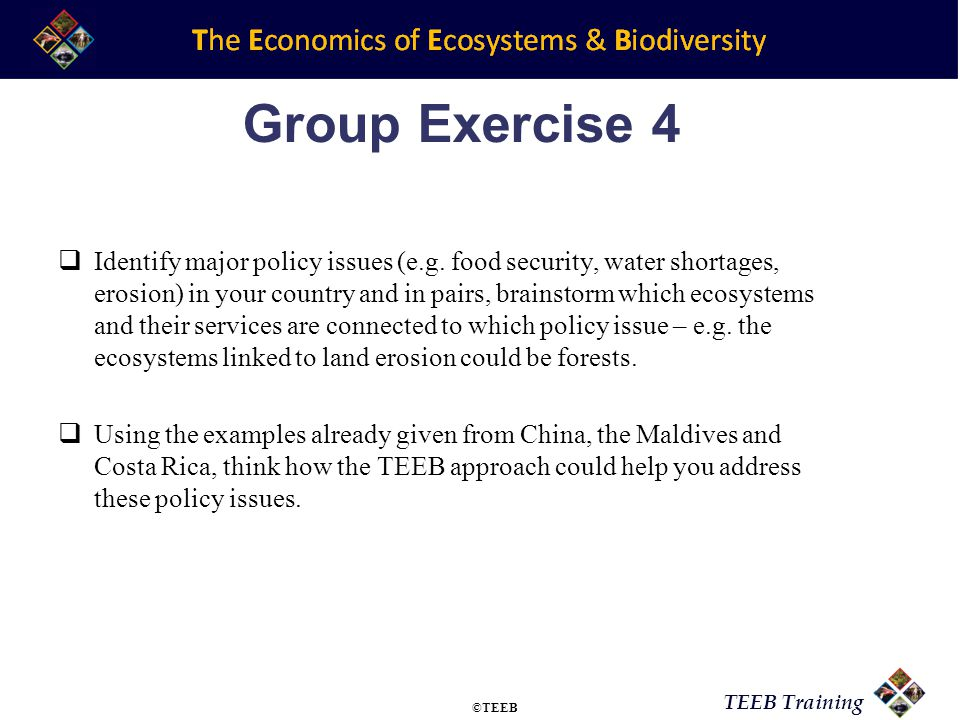 TEEB Training Group Exercise 4 Identify major policy issues (e.g.