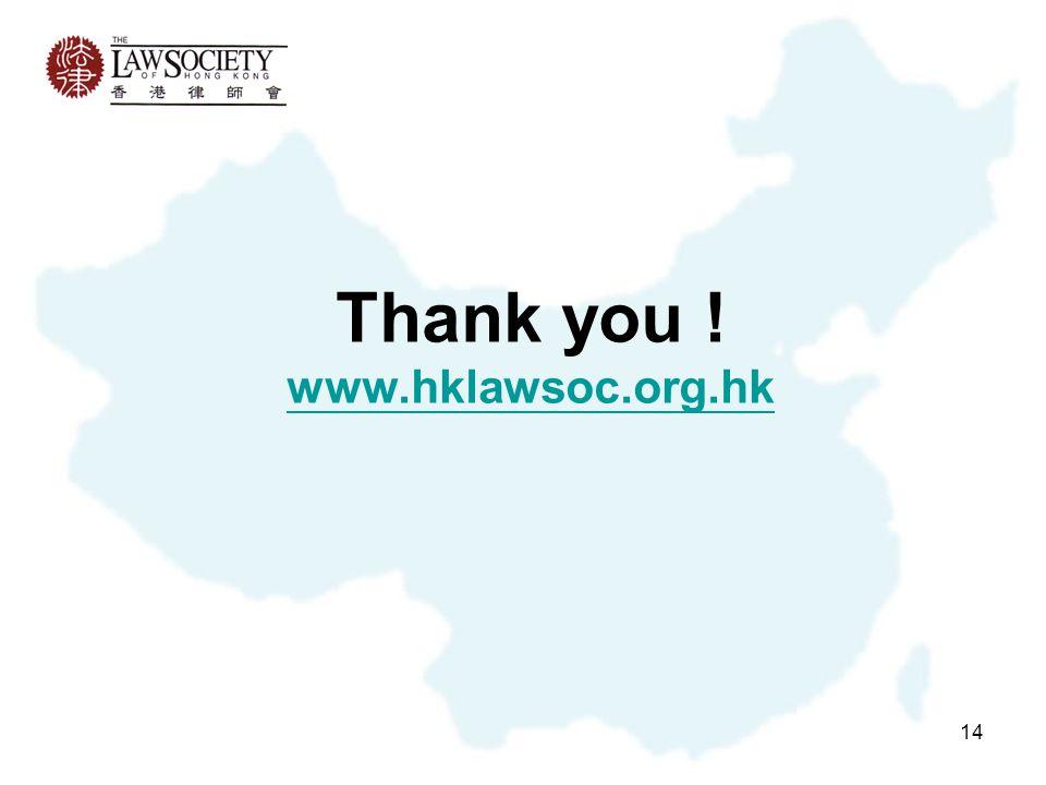 14 Thank you ! www.hklawsoc.org.hk www.hklawsoc.org.hk