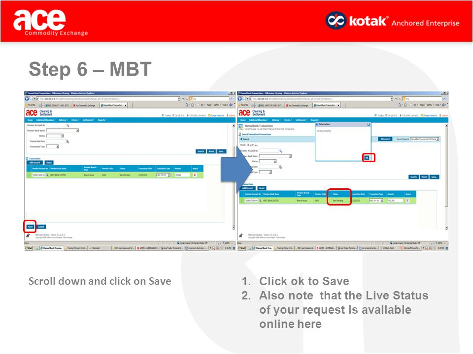 Scroll down and click on Save 1.Click ok to Save 2.Also note that the Live Status of your request is available online here Step 6 – MBT