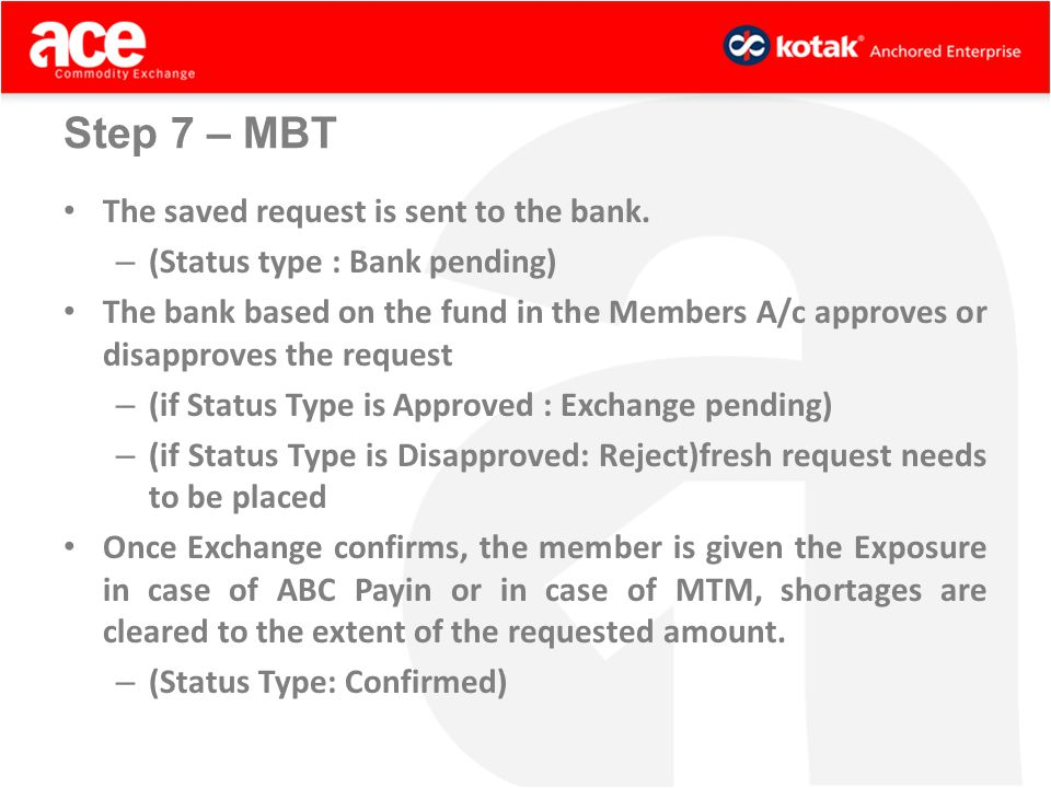 Step 7 – MBT The saved request is sent to the bank.
