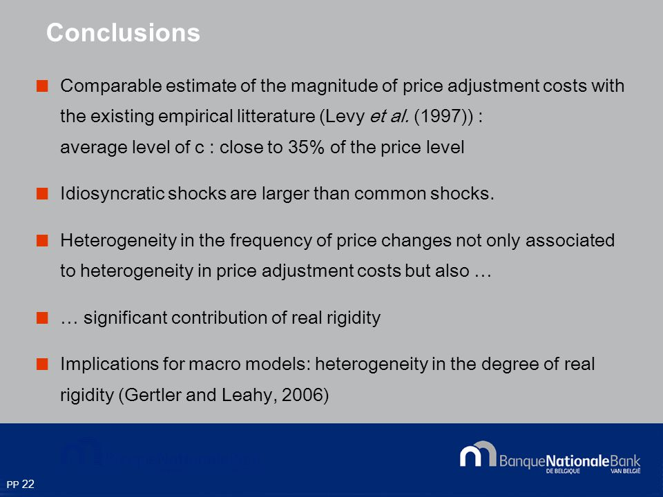PP 22 Comparable estimate of the magnitude of price adjustment costs with the existing empirical litterature (Levy et al.
