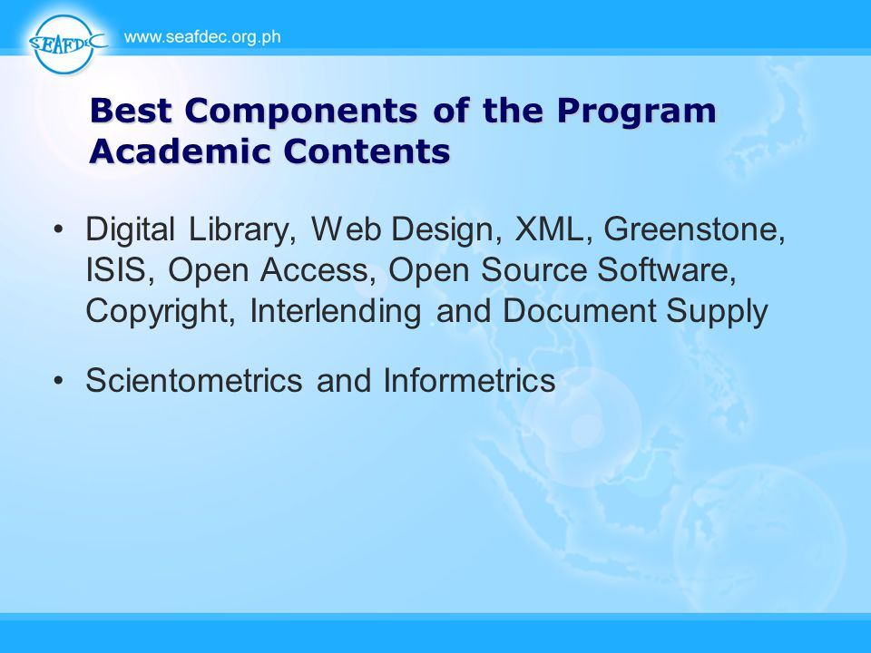 Digital Library, Web Design, XML, Greenstone, ISIS, Open Access, Open Source Software, Copyright, Interlending and Document Supply Scientometrics and