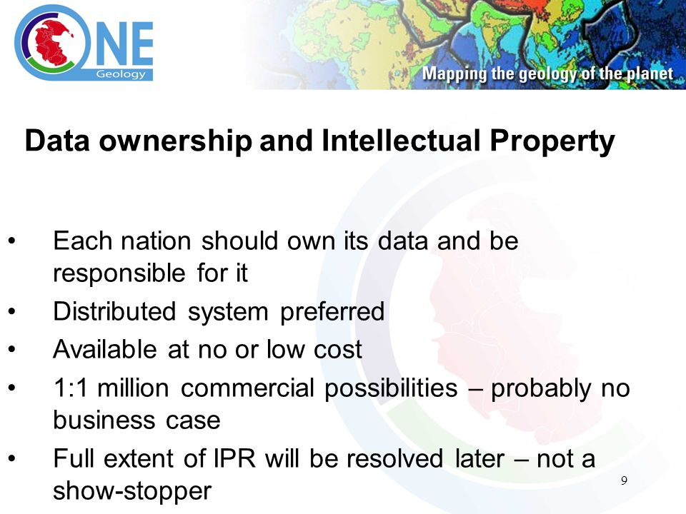 9 Data ownership and Intellectual Property Each nation should own its data and be responsible for it Distributed system preferred Available at no or low cost 1:1 million commercial possibilities – probably no business case Full extent of IPR will be resolved later – not a show-stopper