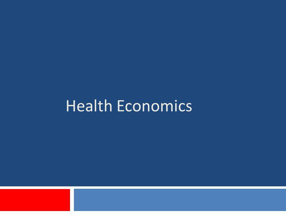 Outline Health Economics Do Health and Economics go well together.
