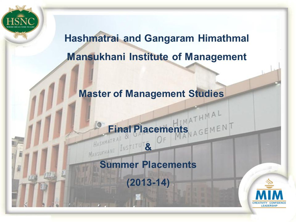 Final Placements & Summer Placements (2013-14) Hashmatrai and Gangaram Himathmal Mansukhani Institute of Management Master of Management Studies