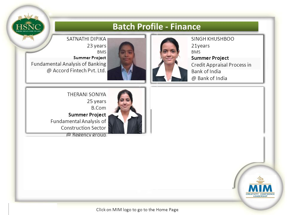 Batch Profile - Finance SATNATHI DIPIKA 23 years BMS Summer Project Fundamental Analysis of Banking @ Accord Fintech Pvt. Ltd. SINGH KHUSHBOO 21years