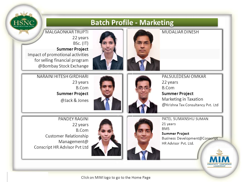 Batch Profile - Marketing MALGAONKAR TRUPTI 22 years BSc. (IT) Summer Project Impact of promotional activities for selling financial program @Bombay S