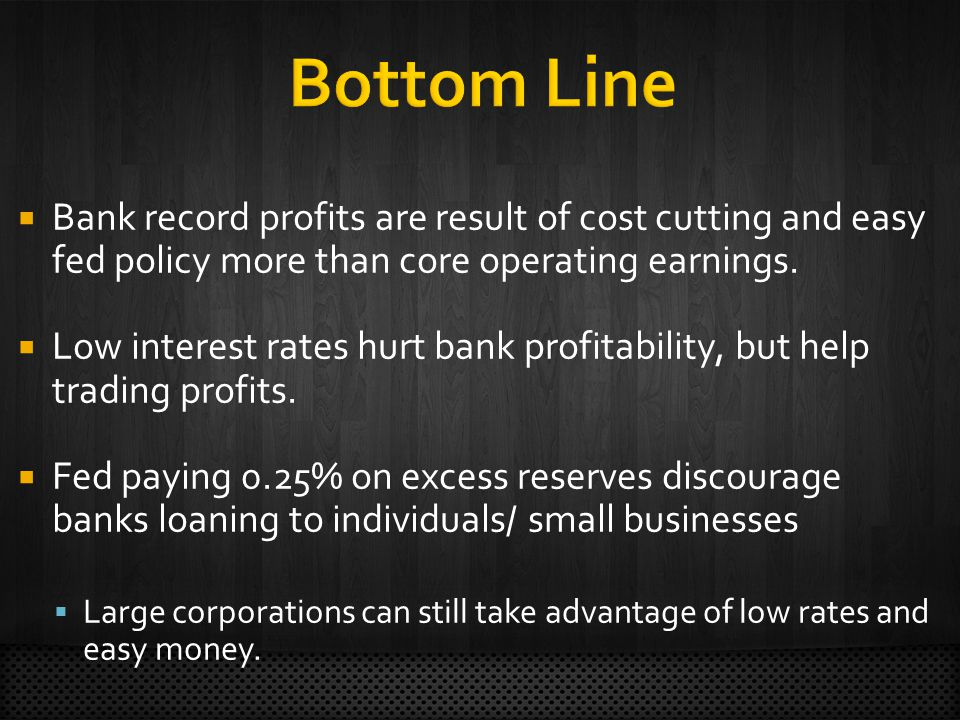 Bank record profits are result of cost cutting and easy fed policy more than core operating earnings.