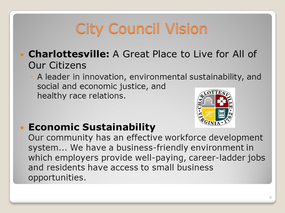 City Council Vision Charlottesville: A Great Place to Live for All of Our Citizens A leader in innovation, environmental sustainability, and social and economic justice, and healthy race relations.