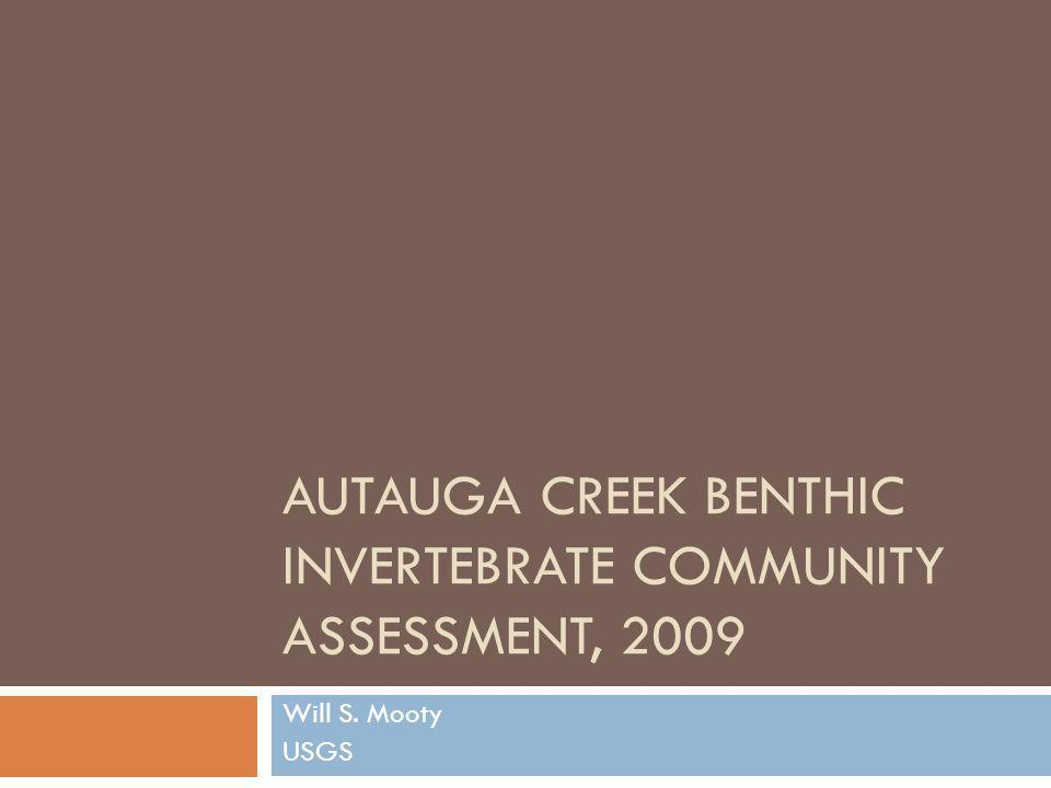 Autauga Creek Benthic Invertebrate Study The creek is listed on the 2006 303(d) list for an impaired benthic invertebrate community.