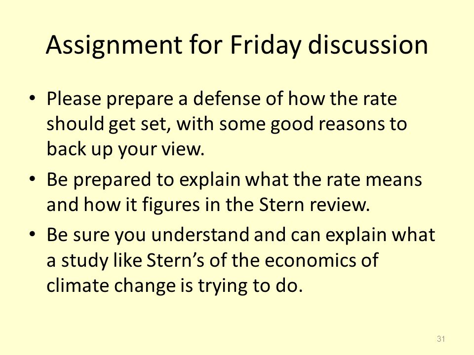 Assignment for Friday discussion Please prepare a defense of how the rate should get set, with some good reasons to back up your view. Be prepared to