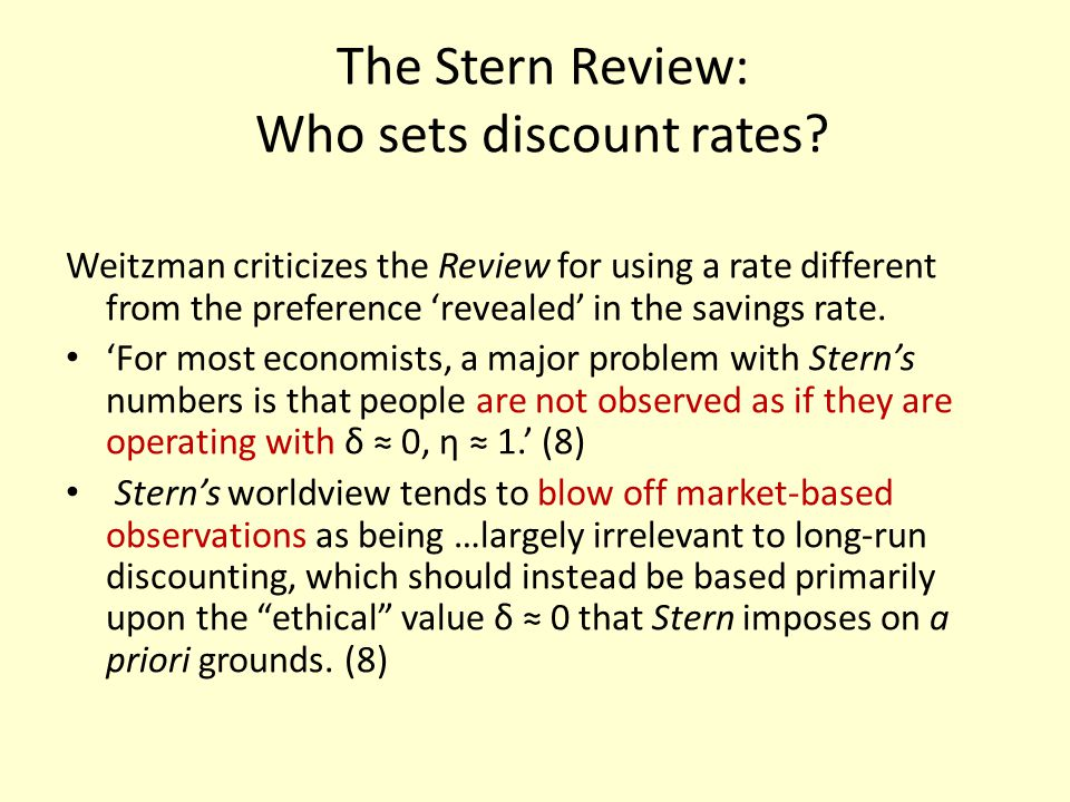 The Stern Review: Who sets discount rates? Weitzman criticizes the Review for using a rate different from the preference revealed in the savings rate.