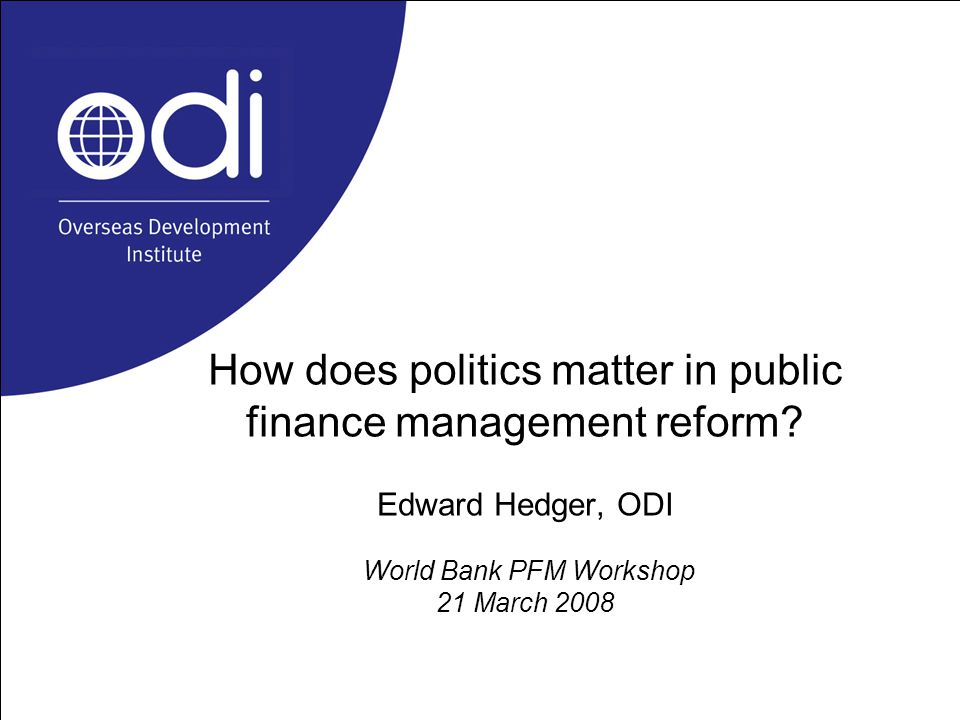 How does politics matter in public finance management reform.
