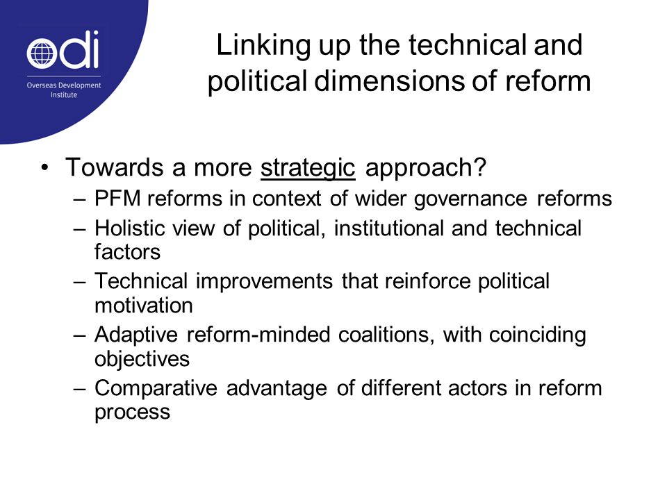 Linking up the technical and political dimensions of reform Towards a more strategic approach.