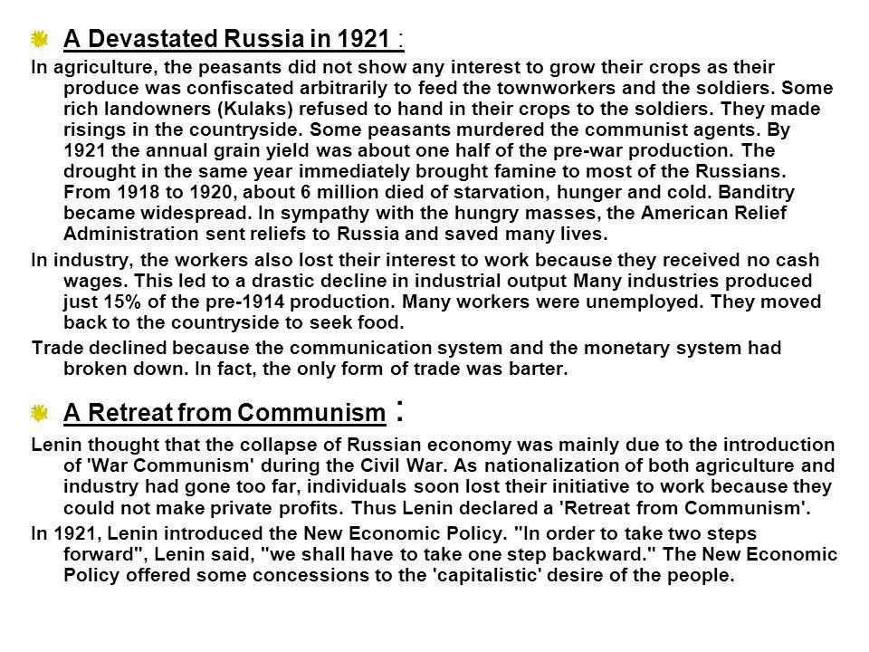 A Devastated Russia in 1921 : In agriculture, the peasants did not show any interest to grow their crops as their produce was confiscated arbitrarily