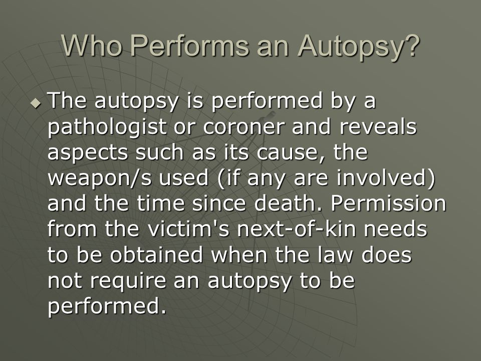Who Performs an Autopsy.