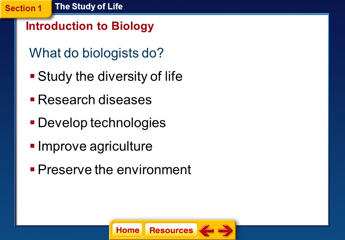 Biologythe science of life Study the origins and history of life and once-living things Study the structures of living things The Study of Life Study
