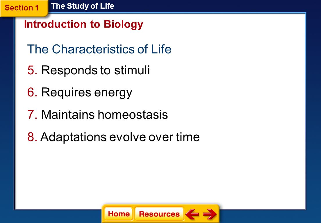 The Characteristics of Life 1. Made of one or more cells 2. Displays organization 3. Grows and develops 4. Reproduces The Study of Life Introduction t