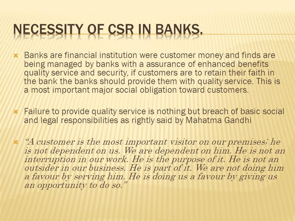 Banks are financial institution were customer money and finds are being managed by banks with a assurance of enhanced benefits quality service and security, if customers are to retain their faith in the bank the banks should provide them with quality service.