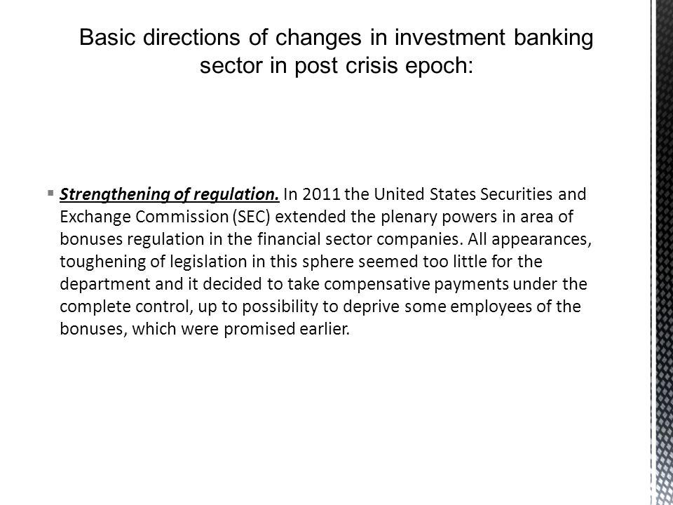 Strengthening of regulation.