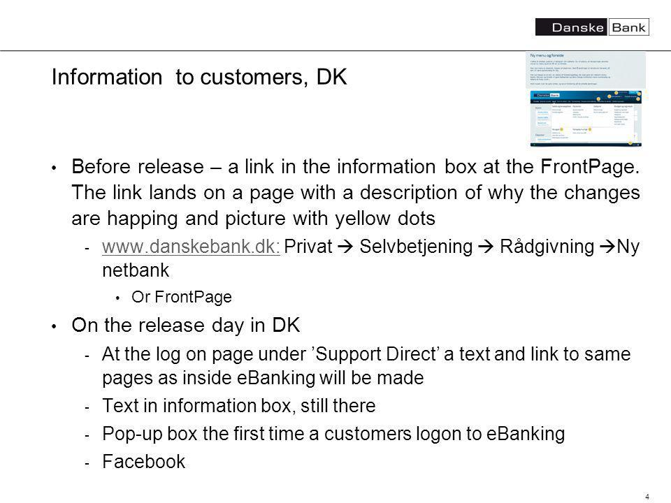4 Information to customers, DK Before release – a link in the information box at the FrontPage.