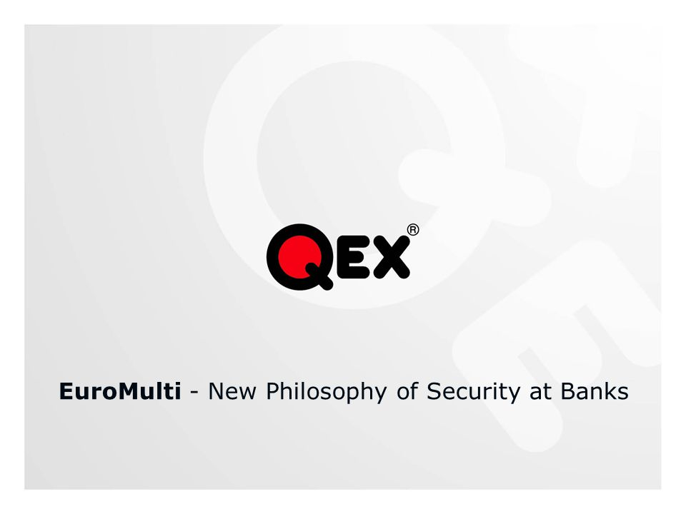 EuroMulti - New Philosophy of Security at Banks