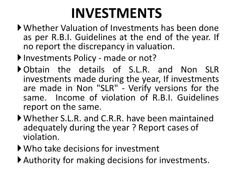 INVESTMENTS Whether Valuation of Investments has been done as per R.B.I. Guidelines at the end of the year. If no report the discrepancy in valuation.