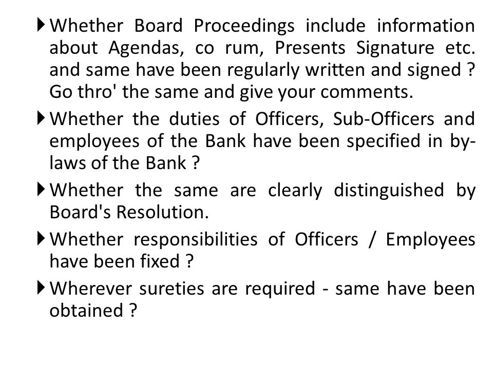 Whether Board Proceedings include information about Agendas, co rum, Presents Signature etc. and same have been regularly written and signed ? Go thro
