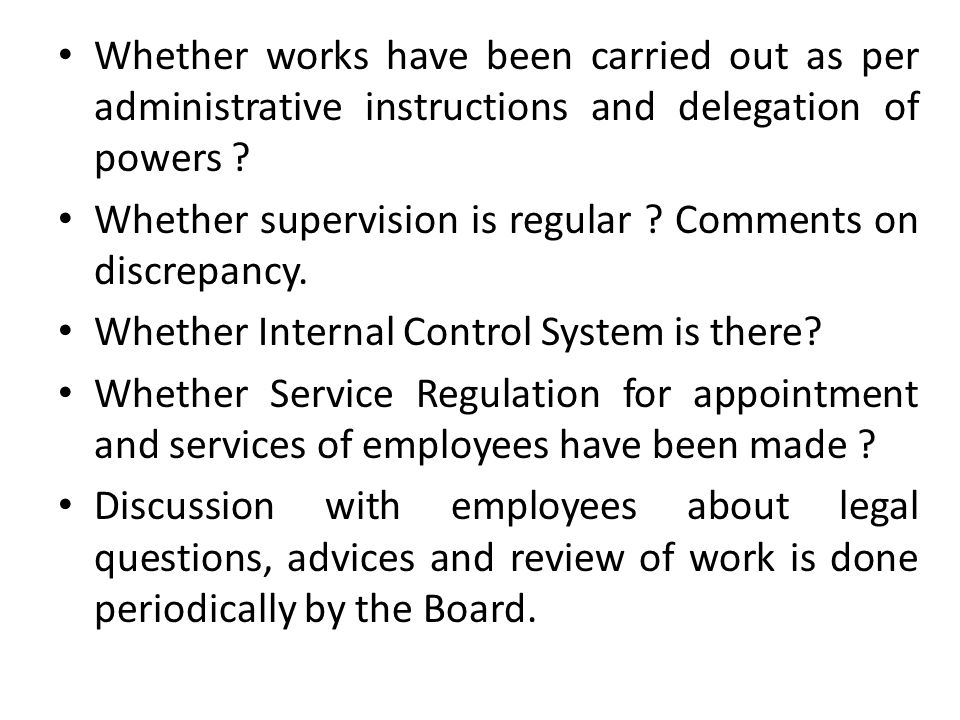 Whether works have been carried out as per administrative instructions and delegation of powers ? Whether supervision is regular ? Comments on discrep