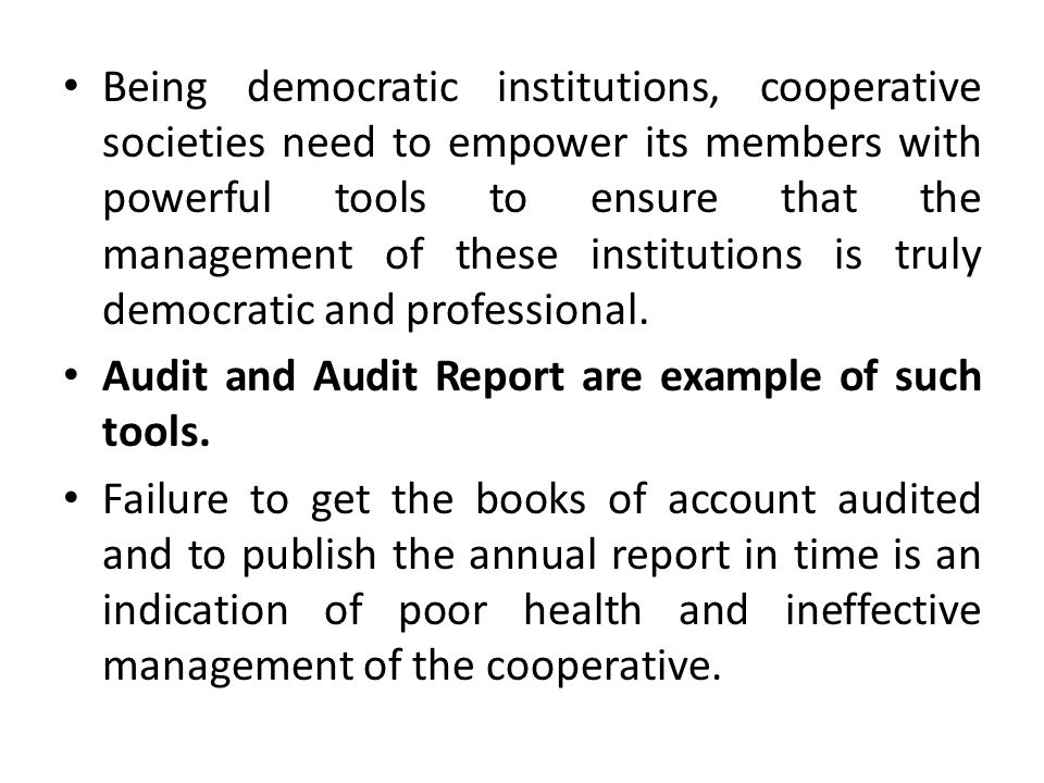 Historically, the responsibility for audit of these institutions is cast on the Registrar of Cooperative Societies (RCS) who is also the regulator and the administrator of Coop.
