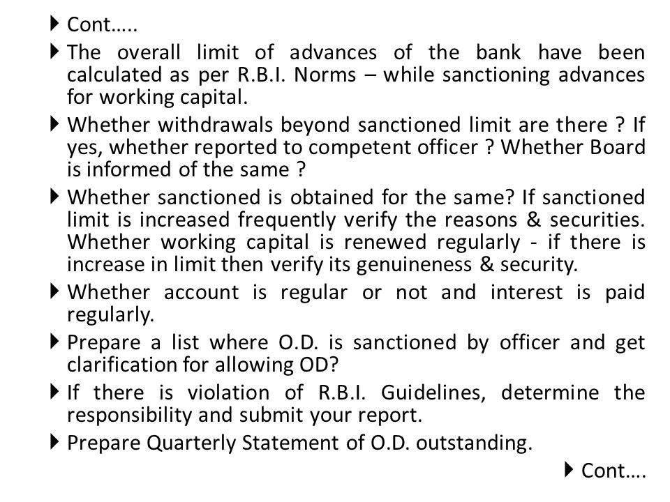 The overall limit of advances of the bank have been calculated as per R.B.I. Norms – while sanctioning advances for working capital. Whether withdrawa