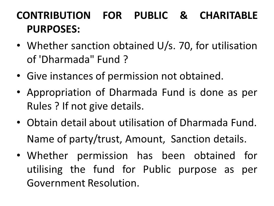 CONTRIBUTION FOR PUBLIC & CHARITABLE PURPOSES: Whether sanction obtained U/s. 70, for utilisation of 'Dharmada