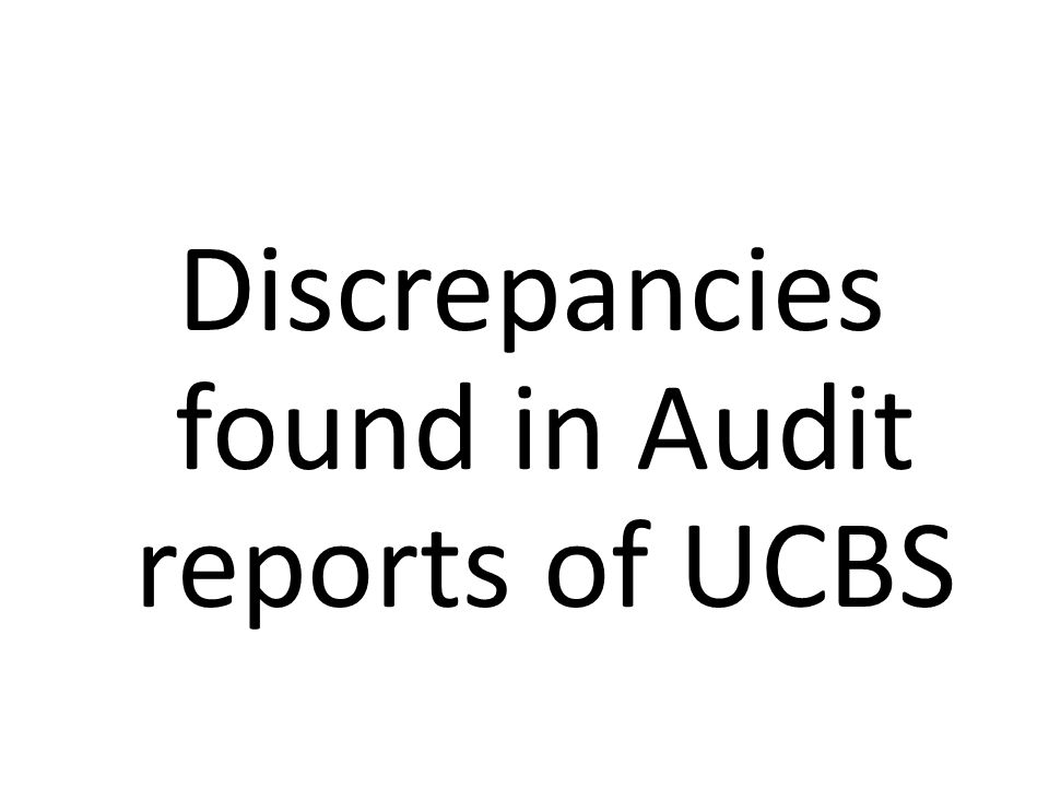 Discrepancies found in Audit reports of UCBS