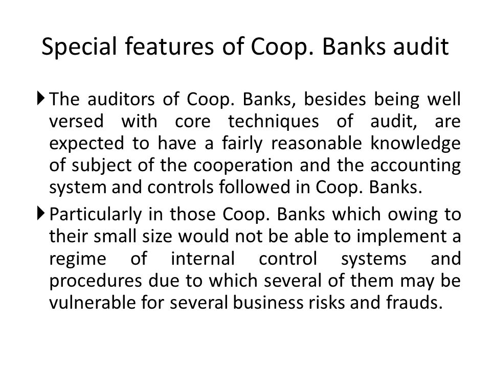 Some of the special features relevant to the audit of Coop.