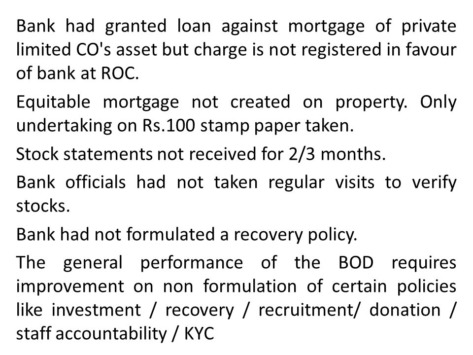 Bank had granted loan against mortgage of private limited CO's asset but charge is not registered in favour of bank at ROC. Equitable mortgage not cre