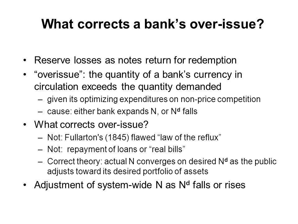 What corrects a banks over-issue.