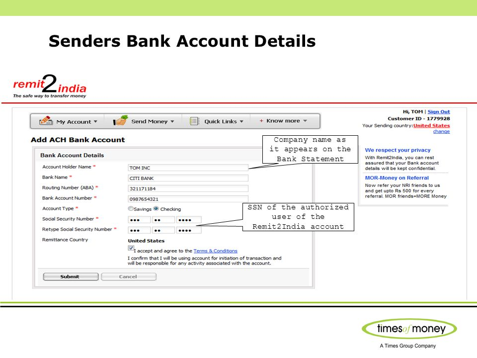 Senders Bank Account Details Company name as it appears on the Bank Statement SSN of the authorized user of the Remit2India account