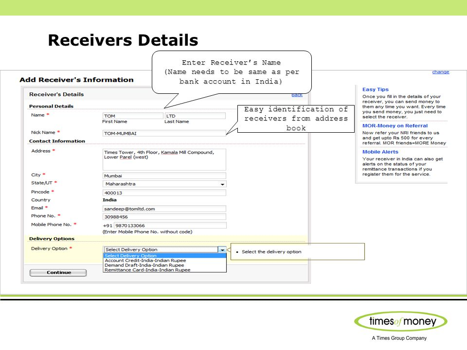 Receivers Details Easy identification of receivers from address book Enter Receivers Name (Name needs to be same as per bank account in India)