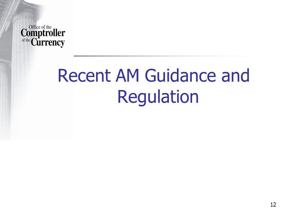 Recent AM Guidance and Regulation 12
