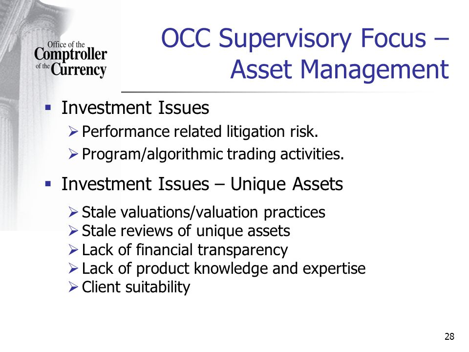 28 OCC Supervisory Focus – Asset Management Investment Issues Performance related litigation risk.