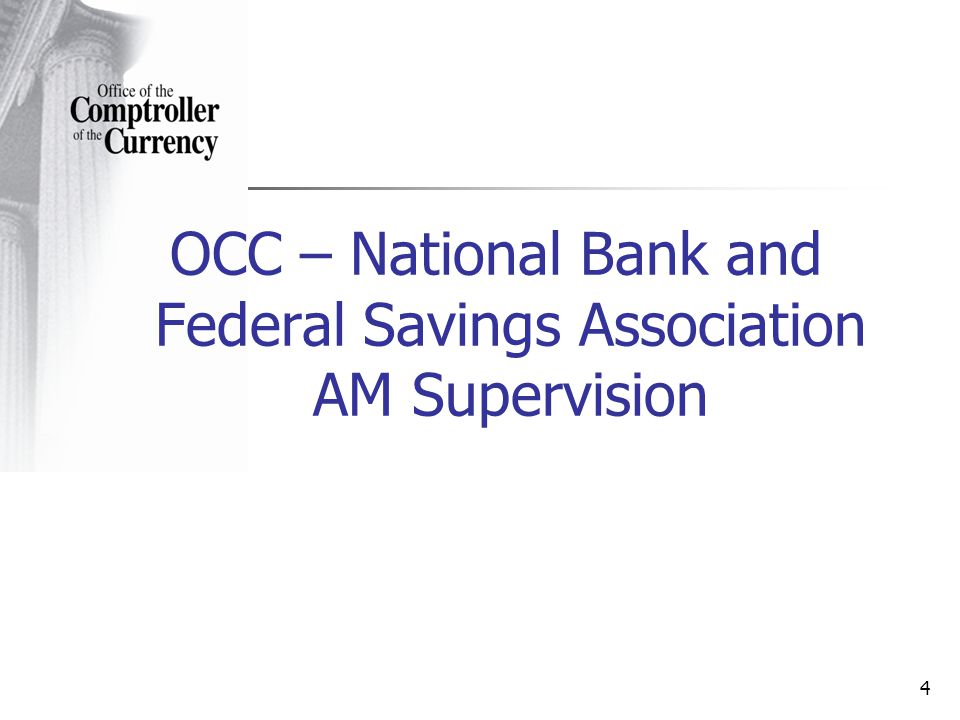 4 OCC – National Bank and Federal Savings Association AM Supervision