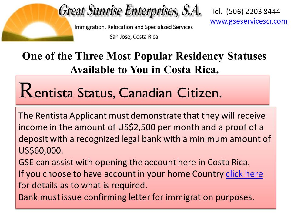 The Rentista Applicant must demonstrate that they will receive income in the amount of US$2,500 per month and a proof of a deposit with a recognized legal bank with a minimum amount of US$60,000.