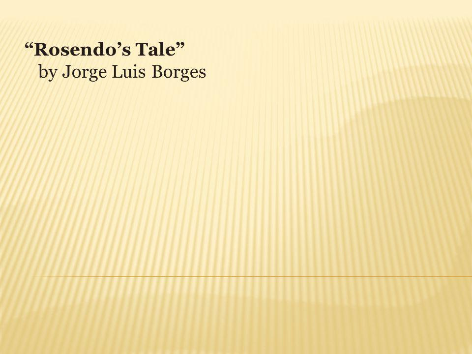 Rosendos Tale by Jorge Luis Borges