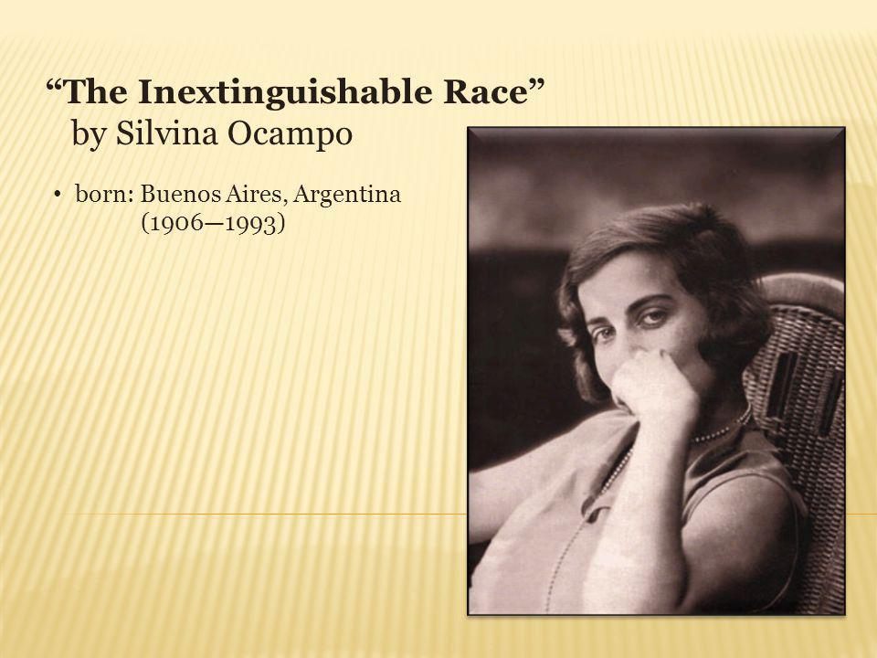 Rosendos Tale Jorge Luis Borges p 561 The Inextinguishable Race Silvina Ocampo p 573 The Third Bank of the River Joao Guimaraes Rosa p 577 The Tree Maria Luisa Bombal p 584 SOUTH AMERICAN SHORT STORIES: You choose…