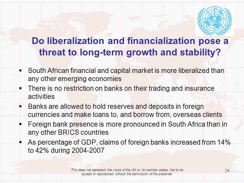 Do liberalization and financialization pose a threat to long-term growth and stability.