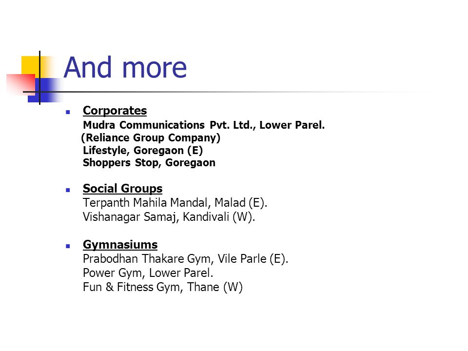 And more Corporates Mudra Communications Pvt.Ltd., Lower Parel.
