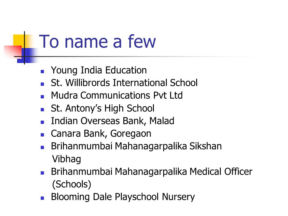 To name a few Young India Education St.